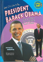 What is it like to be President Barack Obama by Patrice Sherman, Bilingual Edition English-Spanish