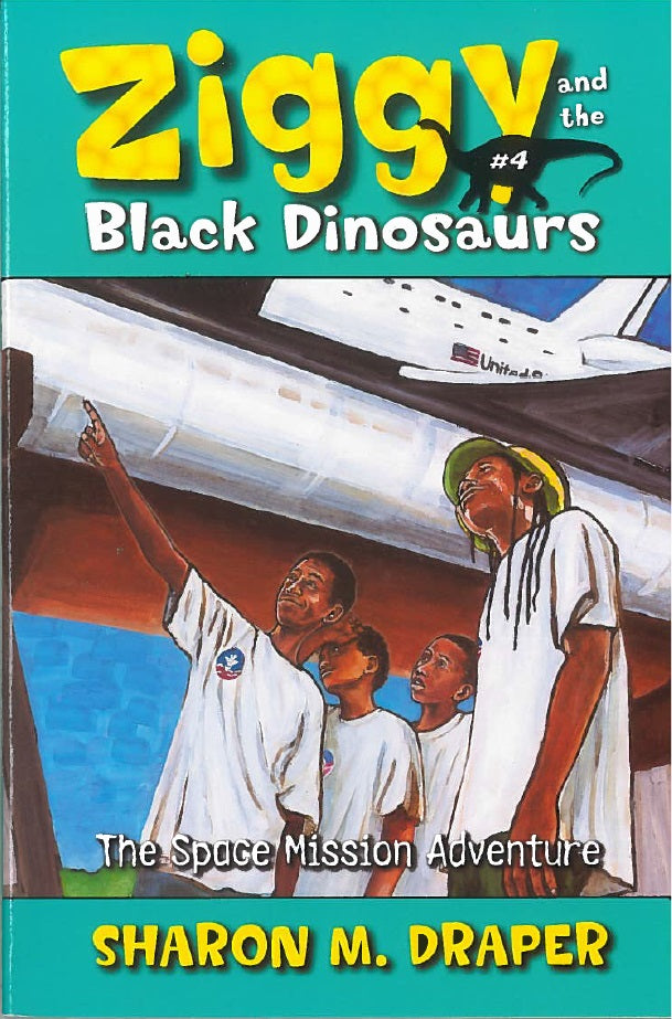 Ziggy and the Black Dinosaurs #4: The Space Mission Adventure by Sharon M. Draper