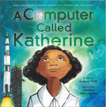 A Computer Called Catherine by Suzanne Slade, illustrated by Veronica Miller Jamison