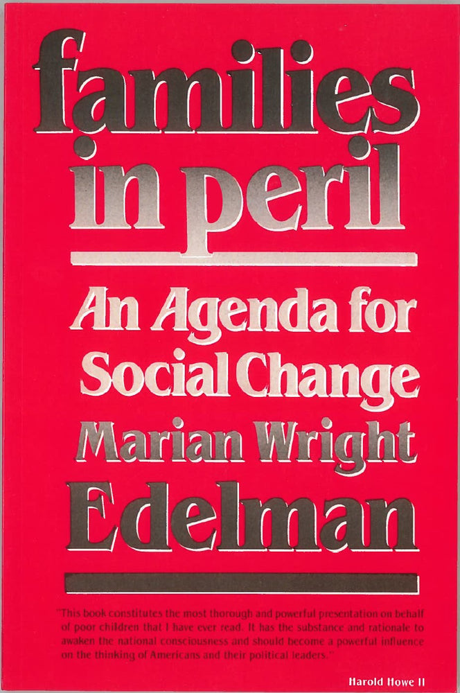 Families in Peril: An Agenda for Social Change by Marian Wright Edelman