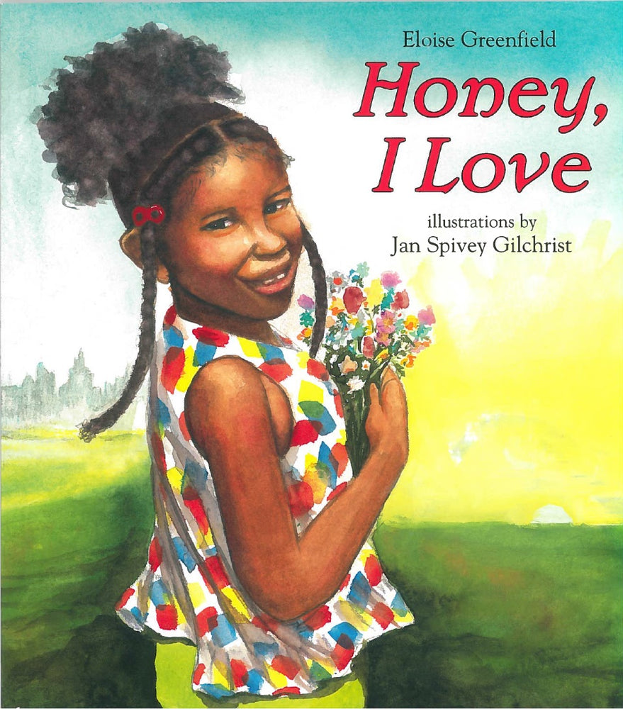 Honey, I Love by Eloise Greenfield, illustrated by Jan Spivey Gilchrist
