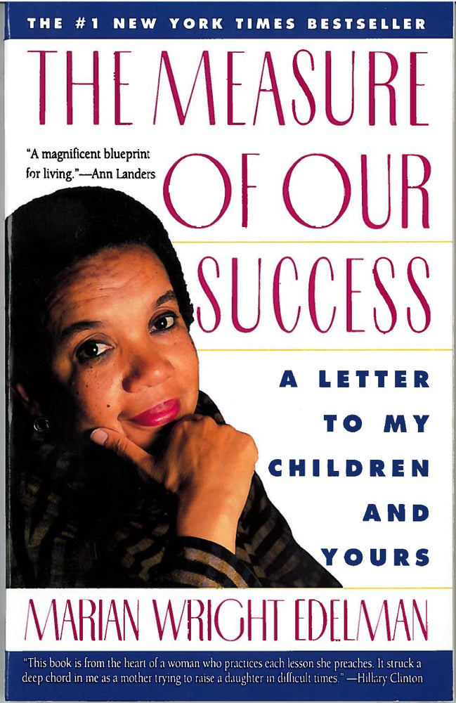 The Measure of Our Success: A Letter to My Children and Yours by Marian Wright Edelman