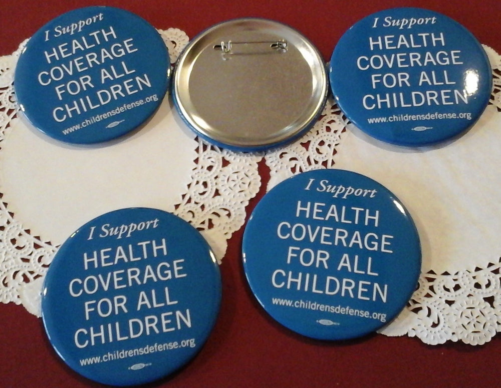 "5 Button Pins ""I Support Health Coverage for All Children"""