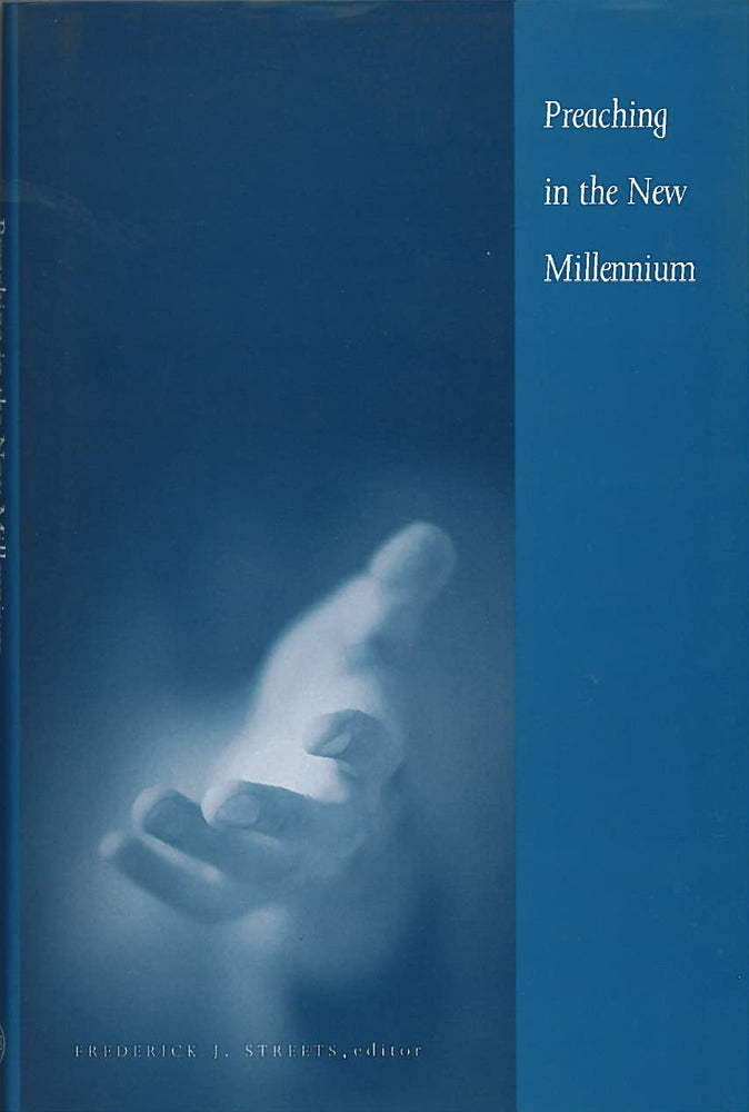 Preaching in the New Millennium by Frederick J. Streets