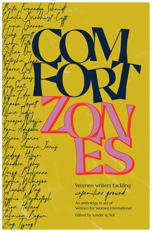 Comfort Zones: women writers tackling unfamiliar ground in aid of Women for Women International