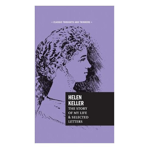 Helen Keller: The Story of My Life and Selected Letters