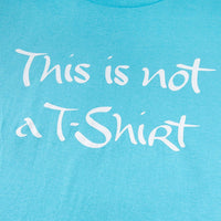 This Is Not a T-Shirt - T-Shirt (Pacific Blue)