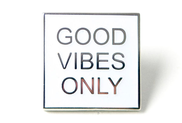 PINTRILL GOOD VIBES ONLY PIN - GLOW IN THE DARK