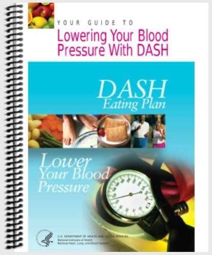 Lowering Your Blood Pressure with DASH - Eating Plan Cookbook - Printed