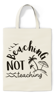 Beaching Not Teaching Tote - Paradise Candles & Gifts