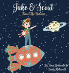 "Children's Book: ""Jake & Scout Travel the Universe"""