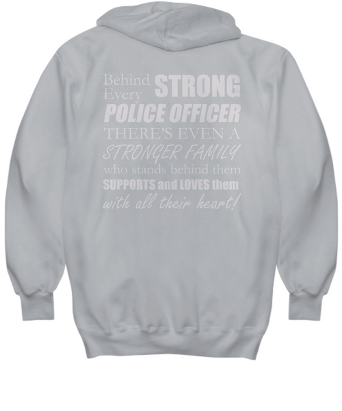 Behind every strong police officer - hoodie (print on back)