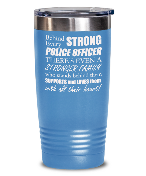 Behind every strong police officer - tumbler
