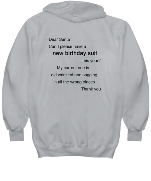 Funny Hoodie - Dear Santa, Can I please have a new birthday suit
