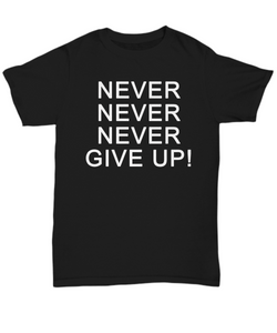 Never Give Up T-Shirt Black Motivation Successful