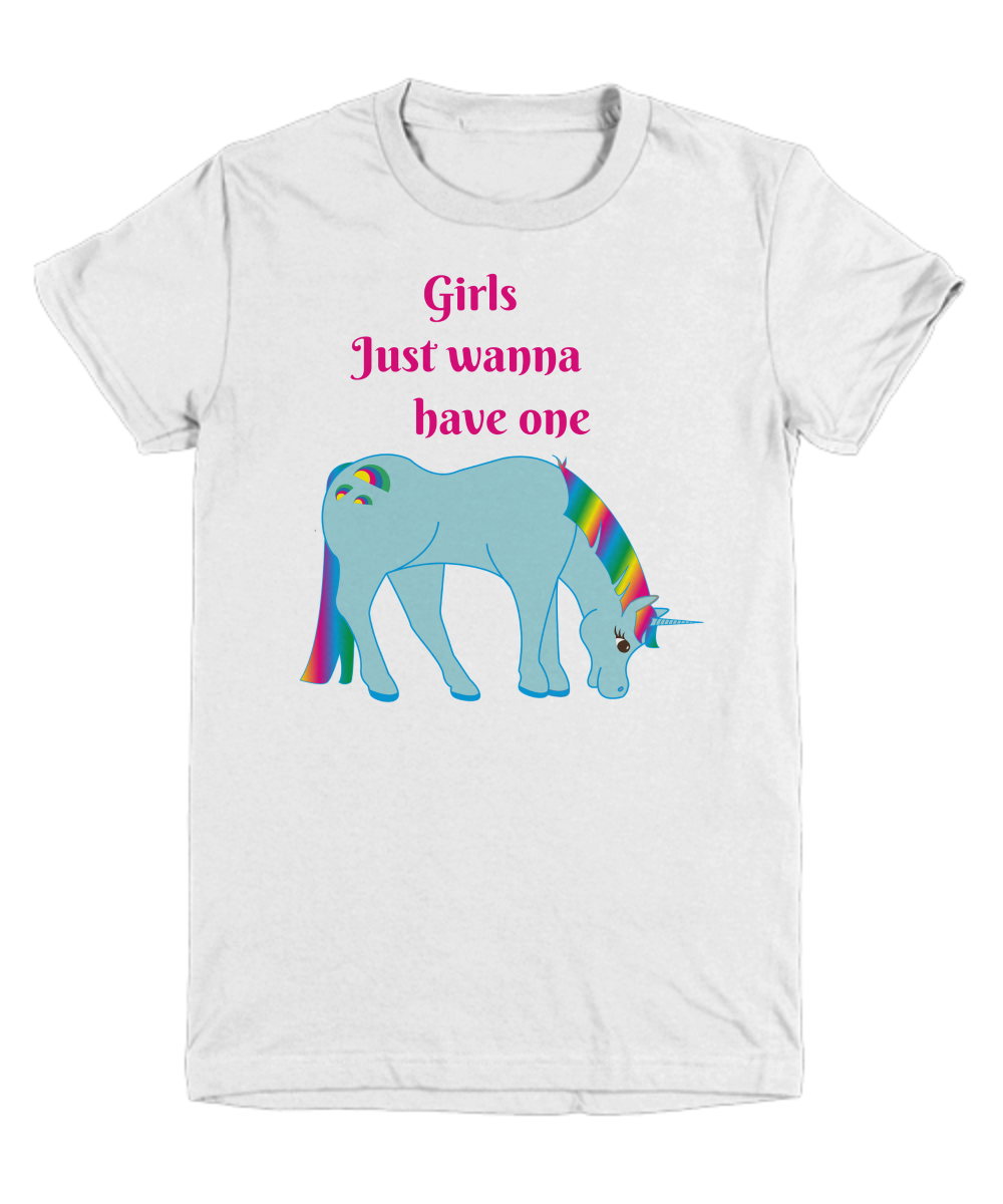 Girls Just wanna have one - t-shirt - gift idea