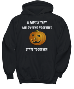 Family That Halloweens Together Stays Together! Hoodies