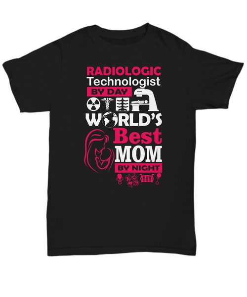 Radiologic technologist by day world's best mom by night
