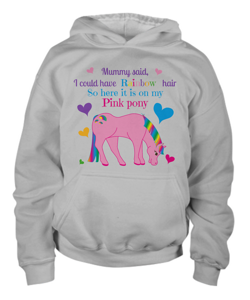 Mummy said, I could have Rainbow hair So here it is on my Pink pony Children's hoodie
