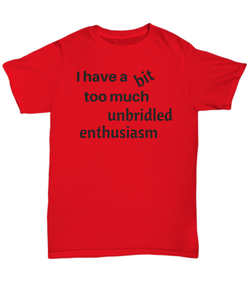 Funny horse t shirt - Funny horse mug I have a bit too much unbridled enthusiasm gift idea