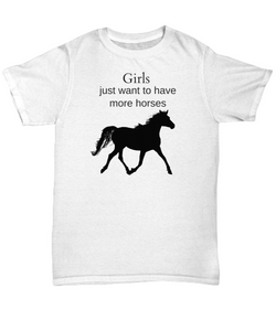 Girls just want to have more horses - T-shirt gift idea