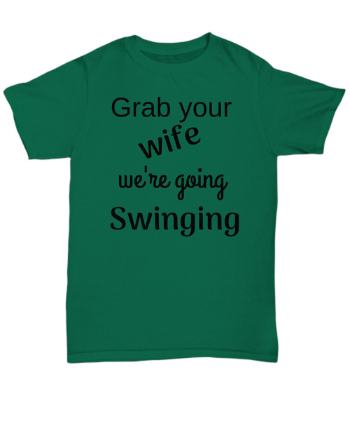 Grab your wife we're going Swinging gift idea