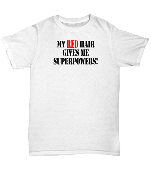 My red hair gives me superpowers!