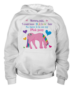 Mommy said, I could have Rainbow hair So here it is on my Pink pony Children's hoodie