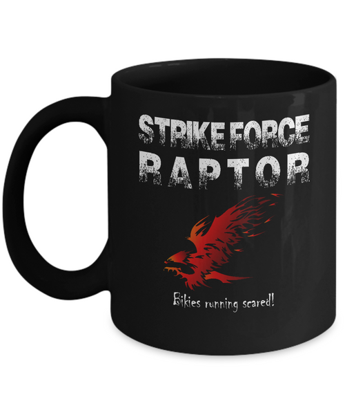 Strike Force RAPTOR bikies running scared! pro mug