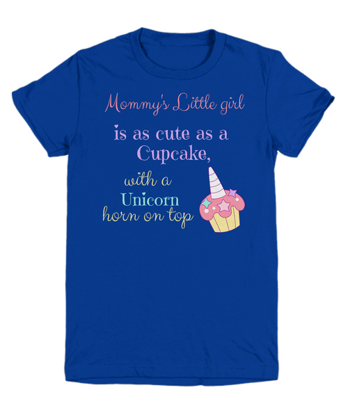 Mommy's Little girl is as cute as a Cupcake, with a Unicorn horn on top - Children's T-Shirt