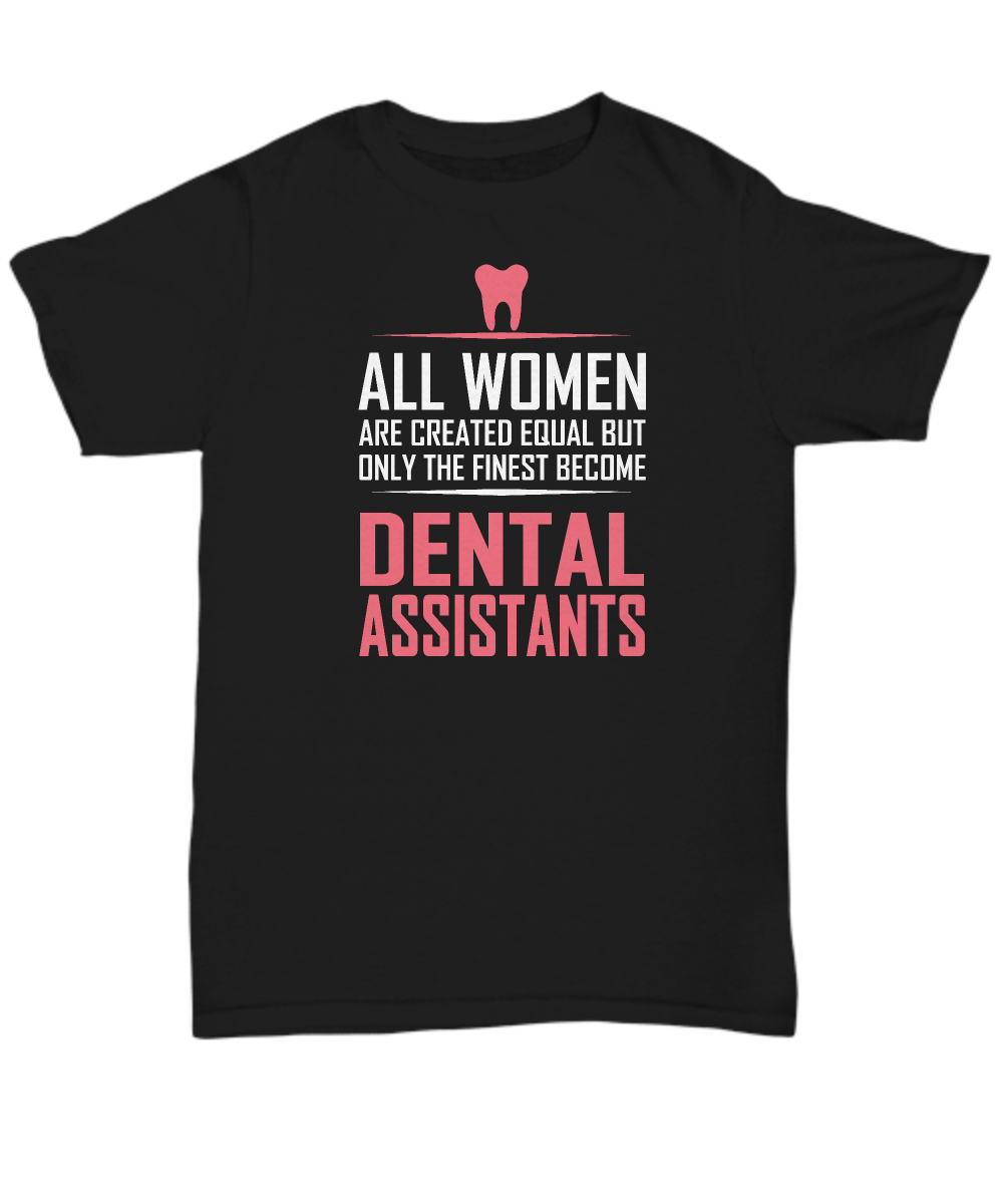All women are created equal but only the finest become dental assistants