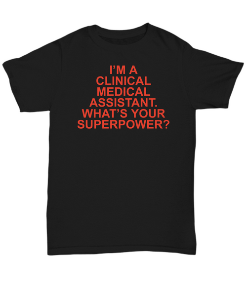 I'm a clinical medical assistant.  What's your superpower?