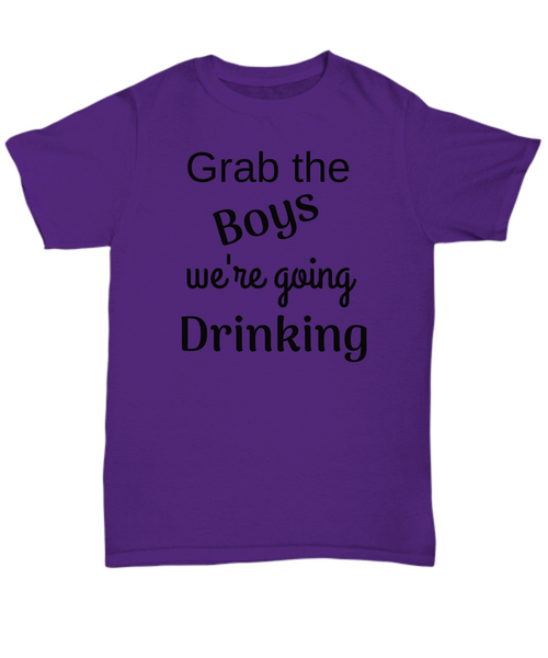 Grab the Boys we're going Drinking gift idea