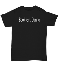 Book 'em, Danno Hawaii Five O T-Shirt