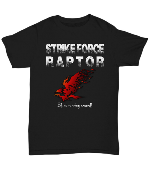 Strike Force RAPTOR bikies running scared! Pro shirt.
