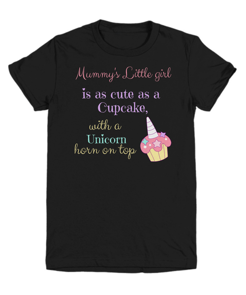 Mummy's Little girl is as cute as a Cupcake, with a Unicorn horn on top - Children's T-shirt