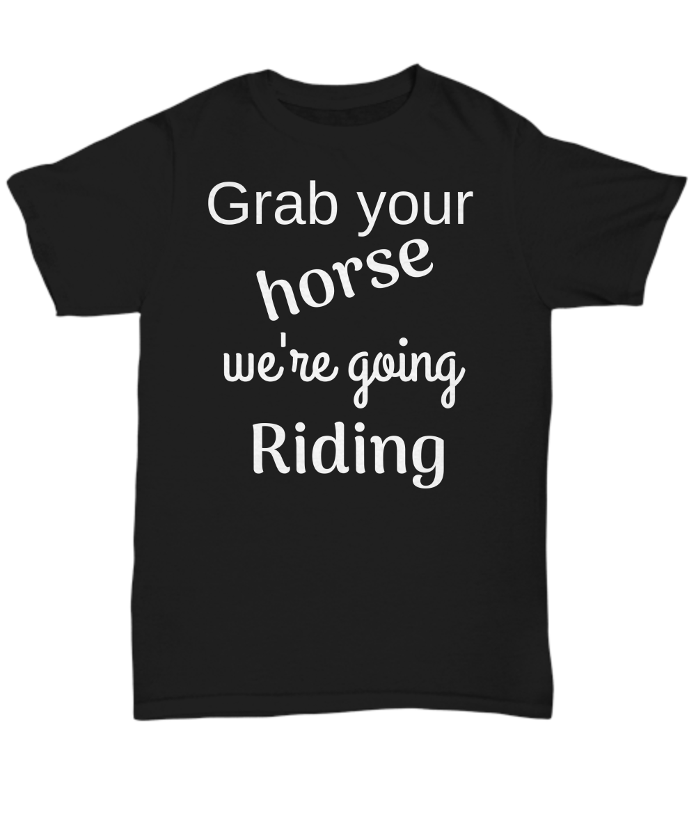 Grab your horse we're going Riding gift idea