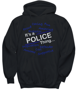 It's a police thing black hoodie