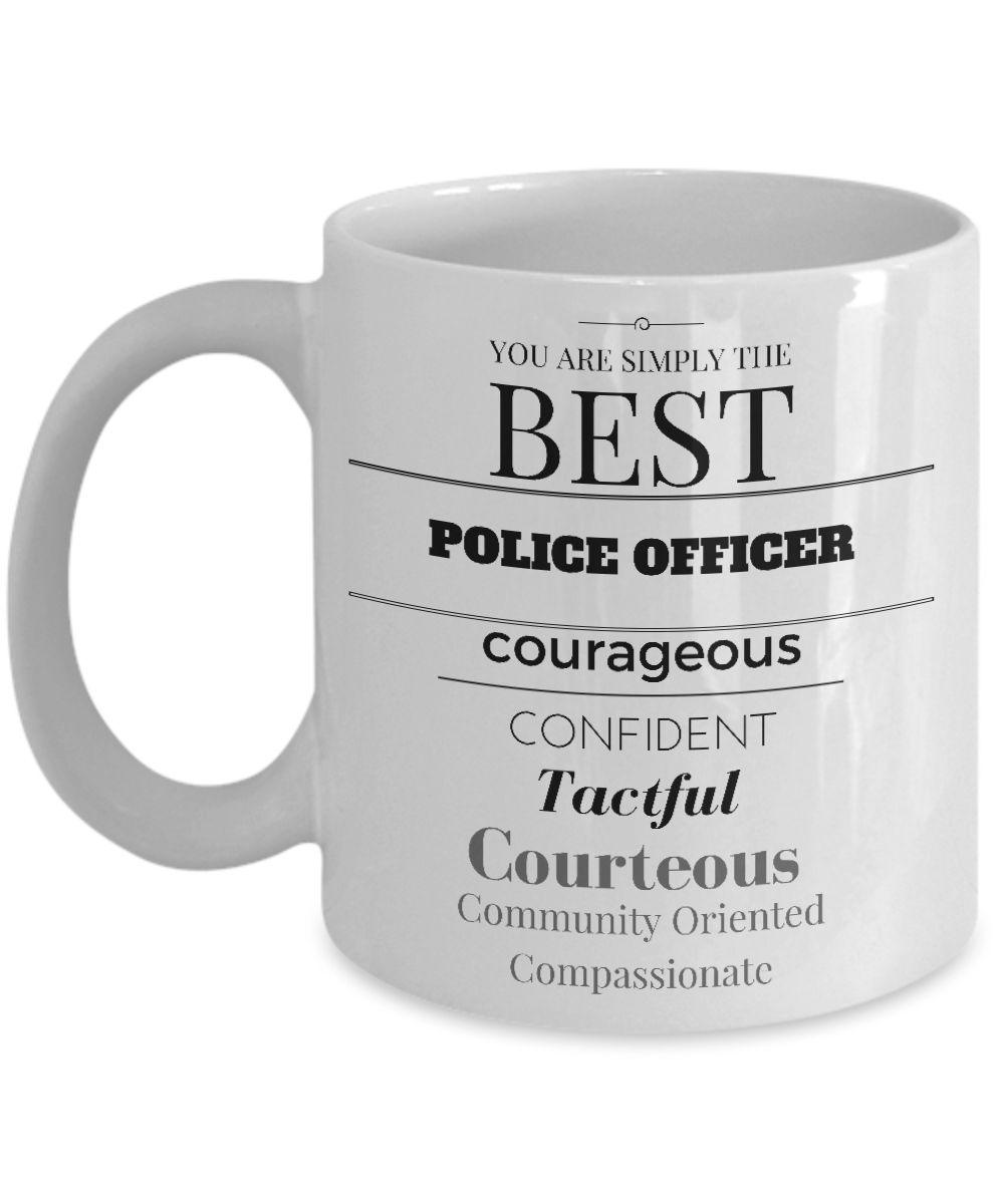 You are simply the best Police Officer courageous mug