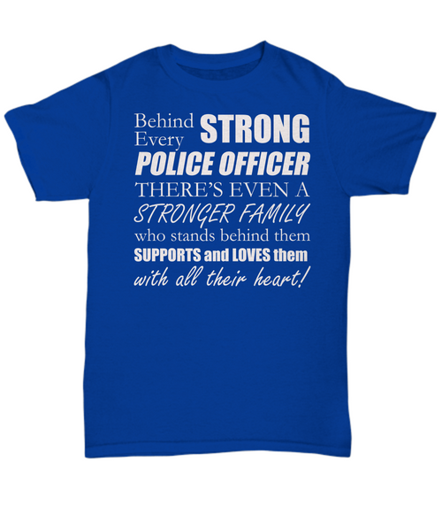 Behind every strong police officer