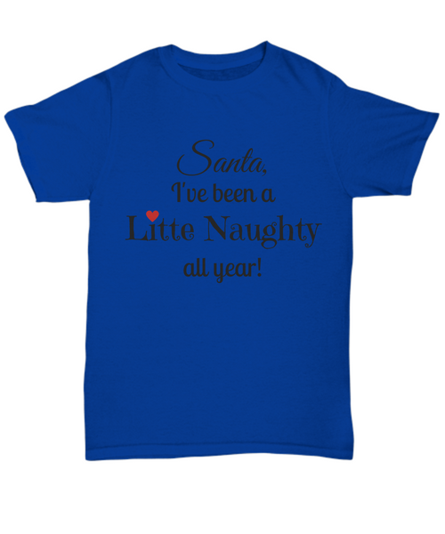 Funny T-Shirt - Santa I've been a little Naughty all year
