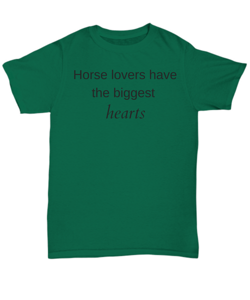 Horse t-shirt Horse lovers have the biggest hearts gift idea