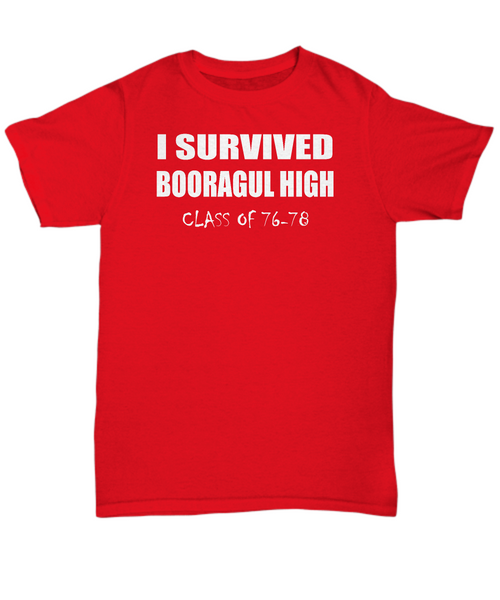 I survived Booragul High - class of 76-78 - reunion t shirt