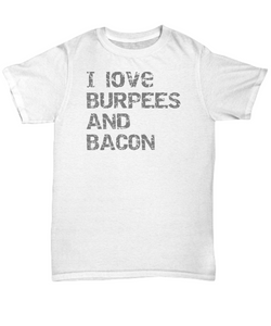 I love Burpees and Bacon