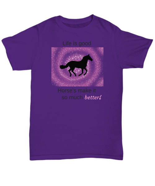 Life is good Horse's make it better! gift idea