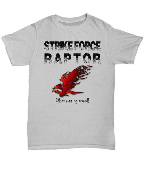 Strike Force RAPTOR bikies running scared! pro shirt white