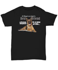 A Dog is a man's best friend a German Shepherd is a way of life