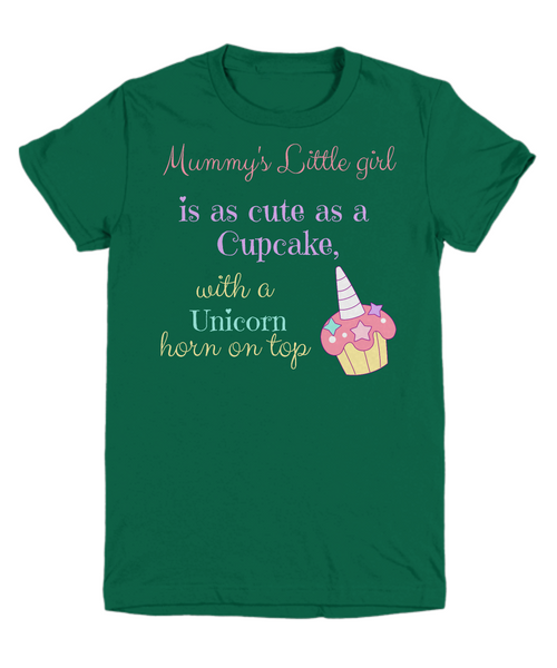 Mommy's Little girl is as cute as a Cupcake, with a Unicorn horn on top