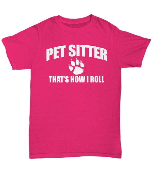 Pet Sitter That's how I roll