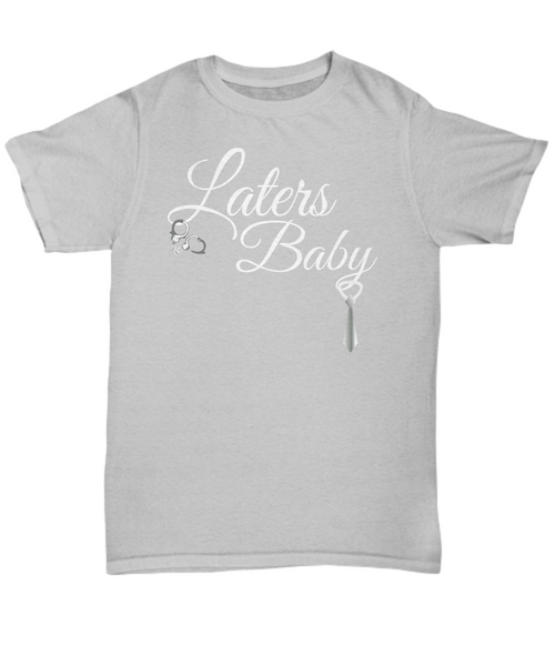 funny shirt - fifty shades - Laters Baby - gift idea valentines day